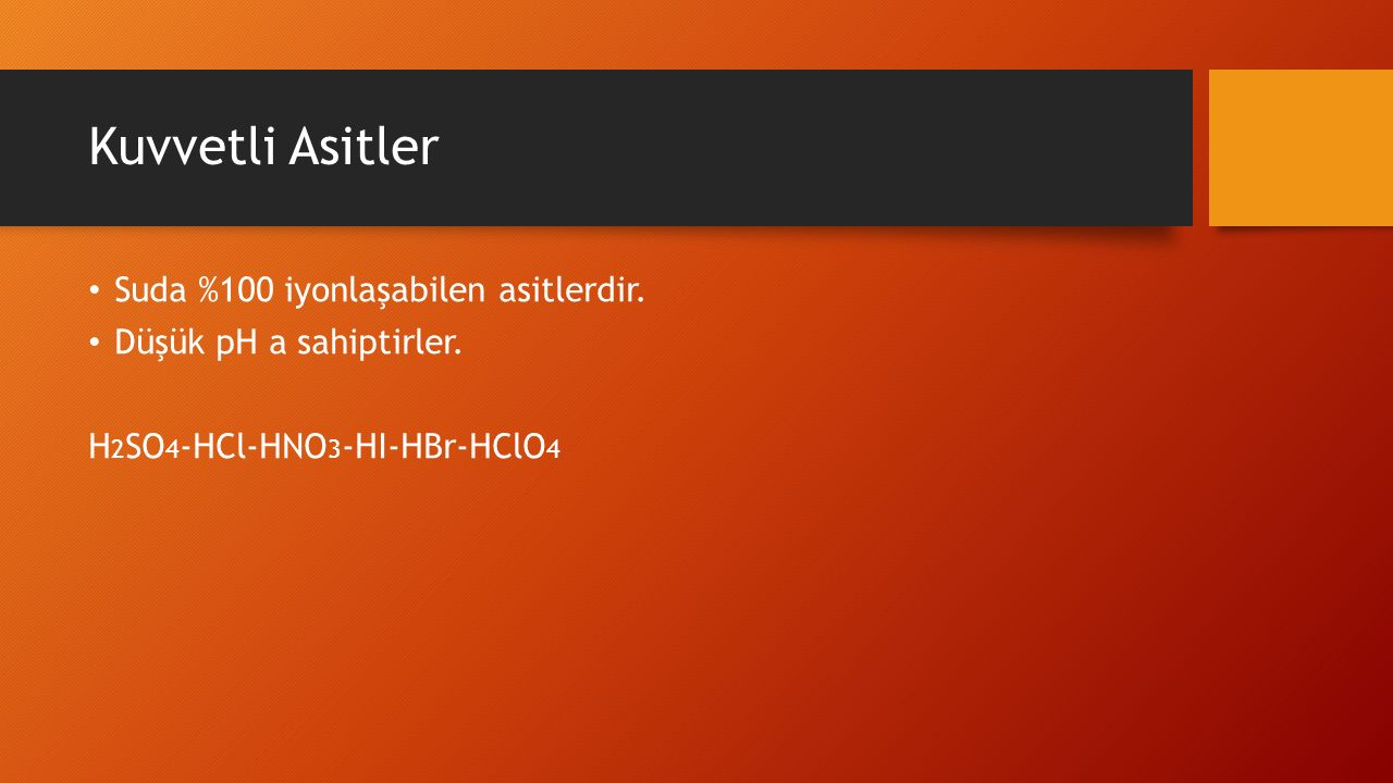 Kuvvetli Asitler Suda %100 iyonlaşabilen asitlerdir.
