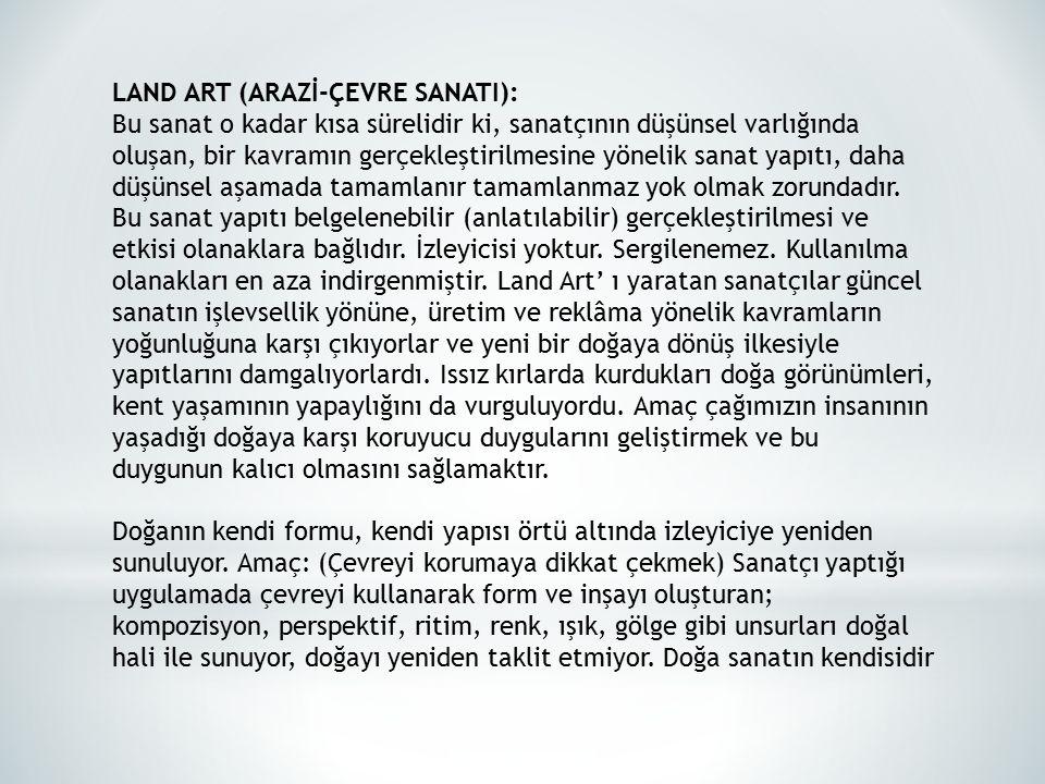 LAND ART (ARAZİ-ÇEVRE SANATI):