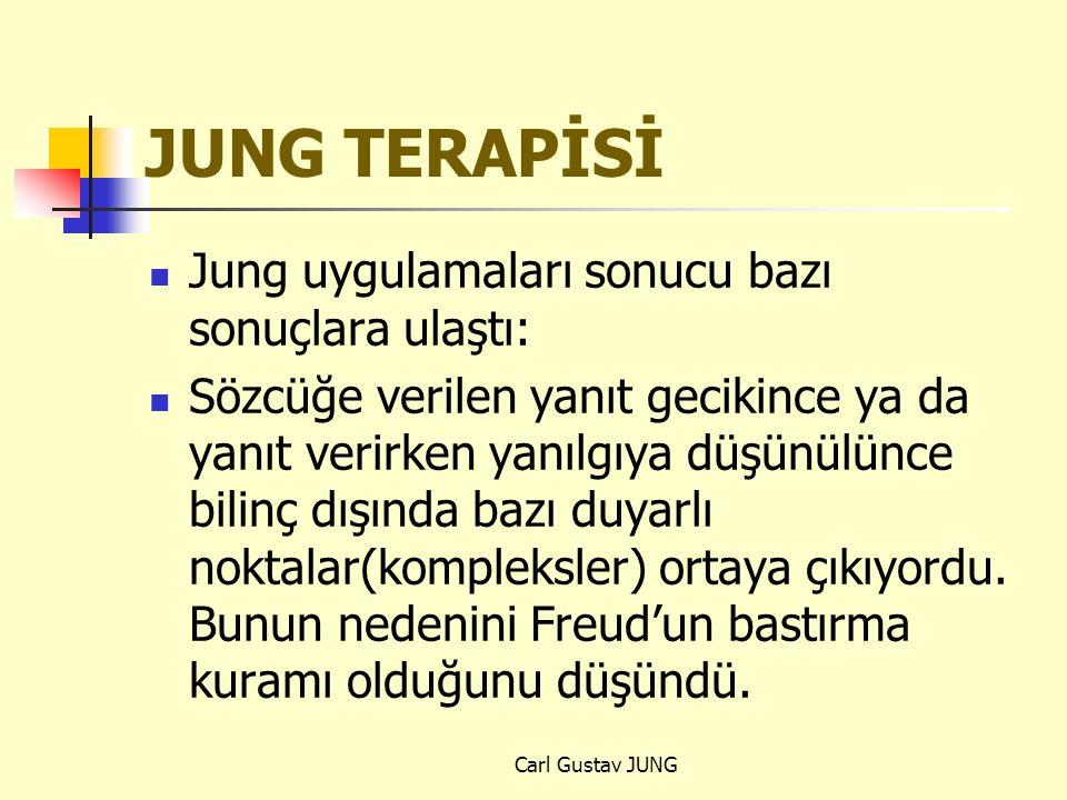 JUNG TERAPİSİ Jung uygulamaları sonucu bazı sonuçlara ulaştı: