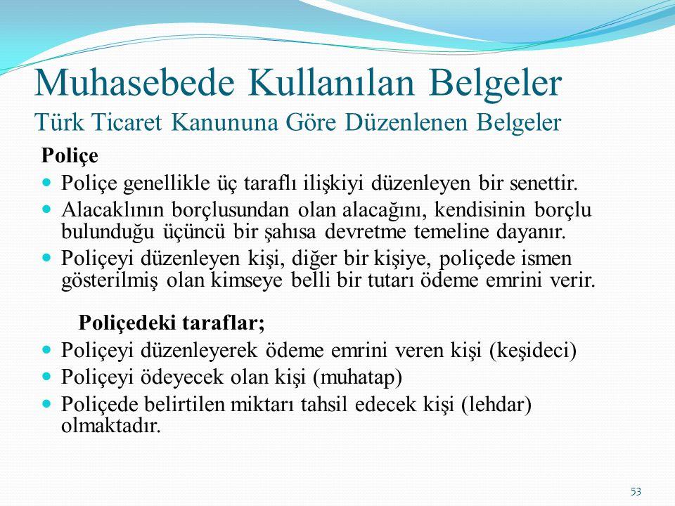 Muhasebede Kullanılan Belgeler Türk Ticaret Kanununa Göre Düzenlenen Belgeler