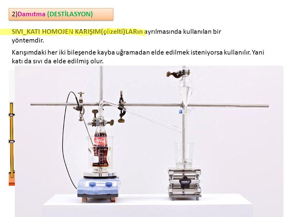 2)Damıtma (DESTİLASYON)