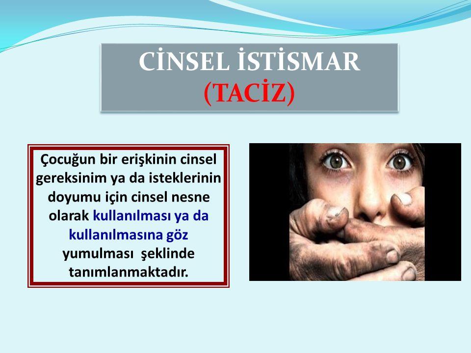CİNSEL İSTİSMAR (TACİZ)