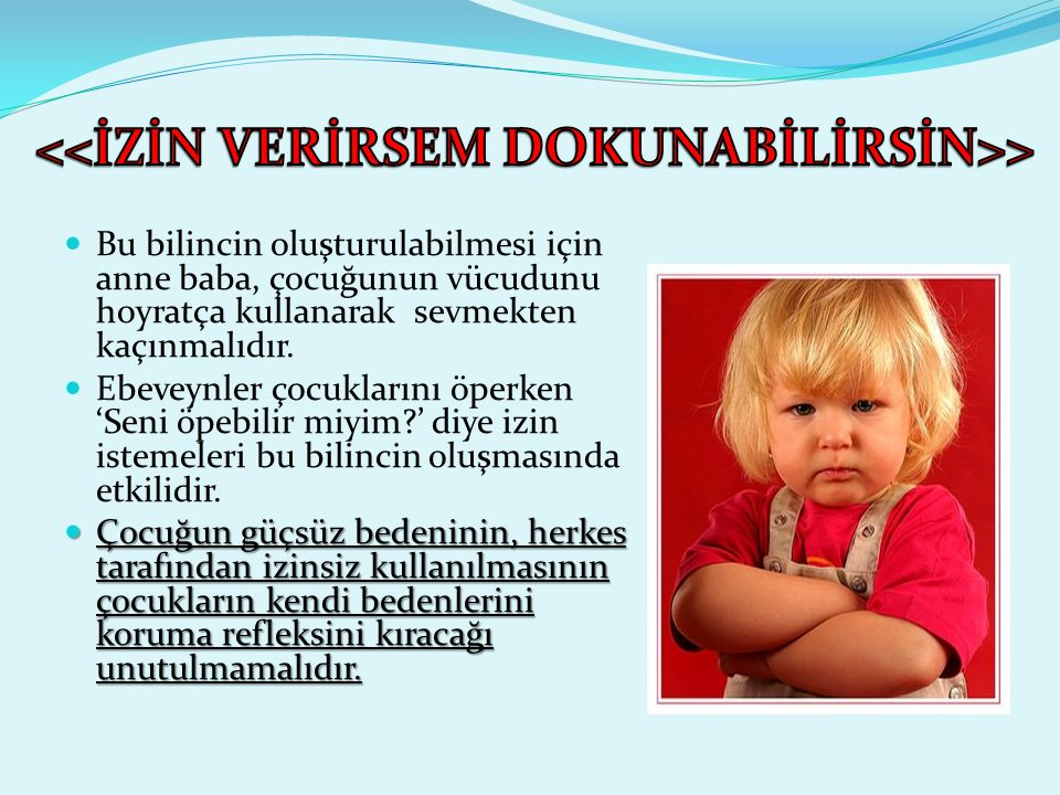 <<İZİN VERİRSEM DOKUNABİLİRSİN>>