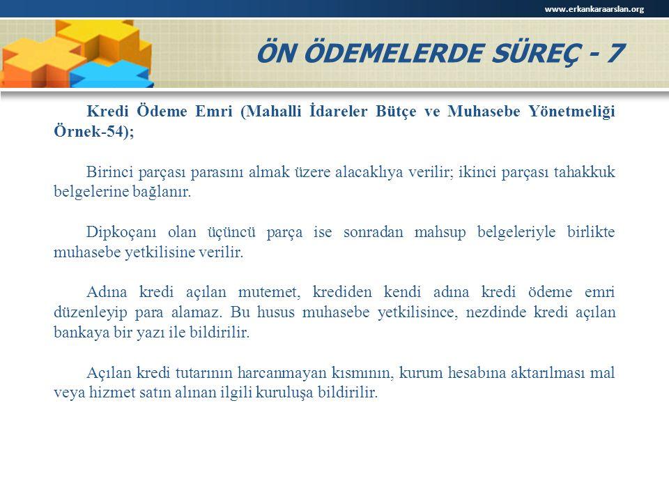 www.erkankaraarslan.org ÖN ÖDEMELERDE SÜREÇ - 7. Kredi Ödeme Emri (Mahalli İdareler Bütçe ve Muhasebe Yönetmeliği Örnek-54);