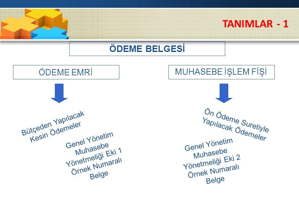 TANIMLAR - 1 ÖDEME BELGESİ ÖDEME EMRİ MUHASEBE İŞLEM FİŞİ