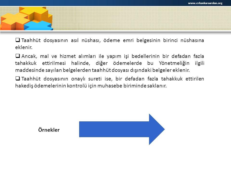 www.erkankaraarslan.org Taahhüt dosyasının asıl nüshası, ödeme emri belgesinin birinci nüshasına eklenir.