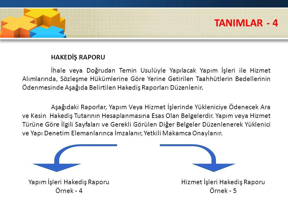 TANIMLAR - 4 HAKEDİŞ RAPORU