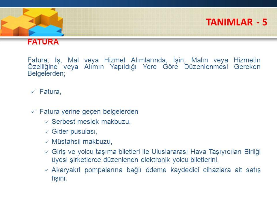 TANIMLAR - 5 Fatura, Fatura yerine geçen belgelerden