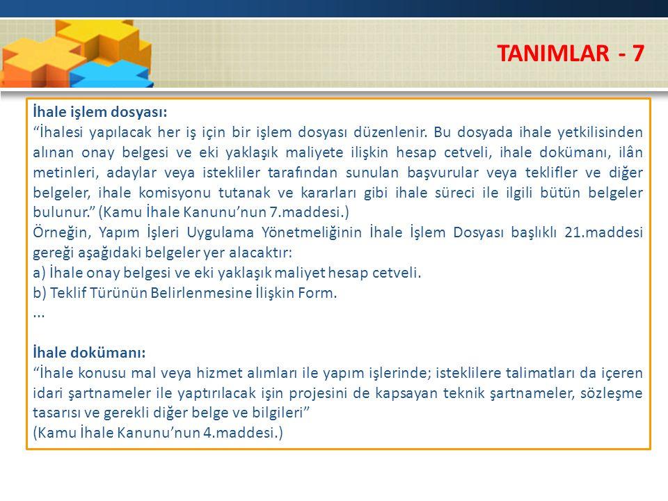 TANIMLAR - 7 İhale işlem dosyası: