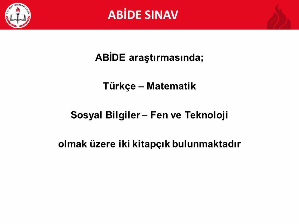 ABİDE ABİDE SINAV ABİDE araştırmasında; Türkçe – Matematik