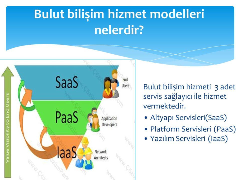 Bulut bilişim hizmet modelleri nelerdir