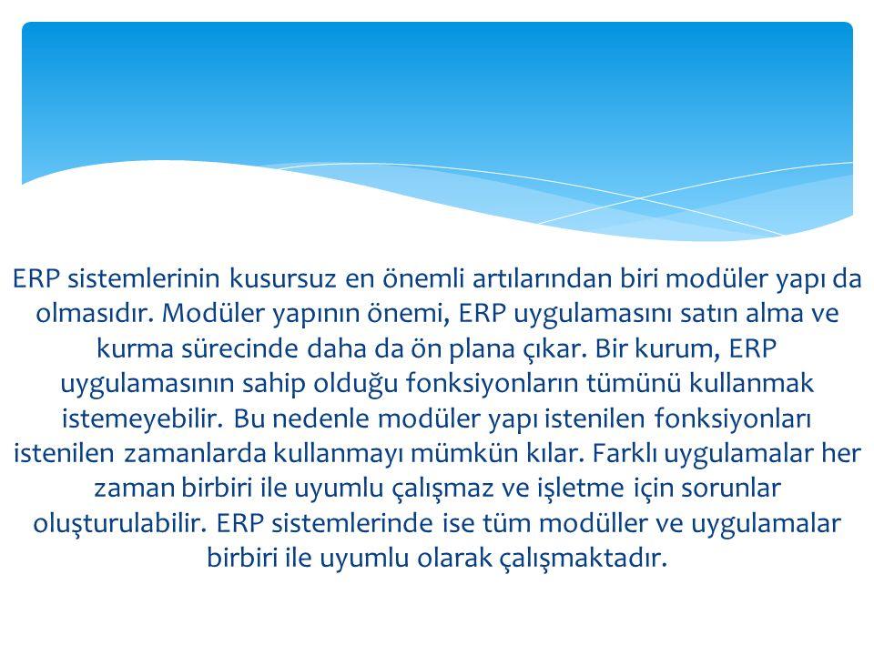 ERP sistemlerinin kusursuz en önemli artılarından biri modüler yapı da olmasıdır.