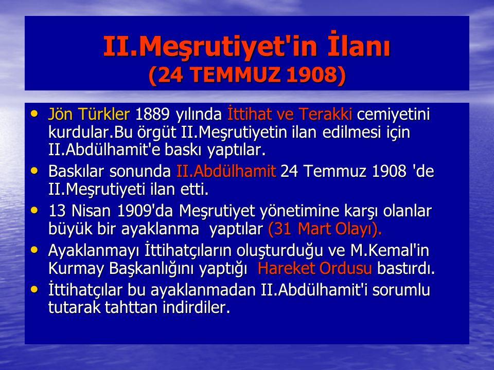 II.Meşrutiyet in İlanı (24 TEMMUZ 1908)