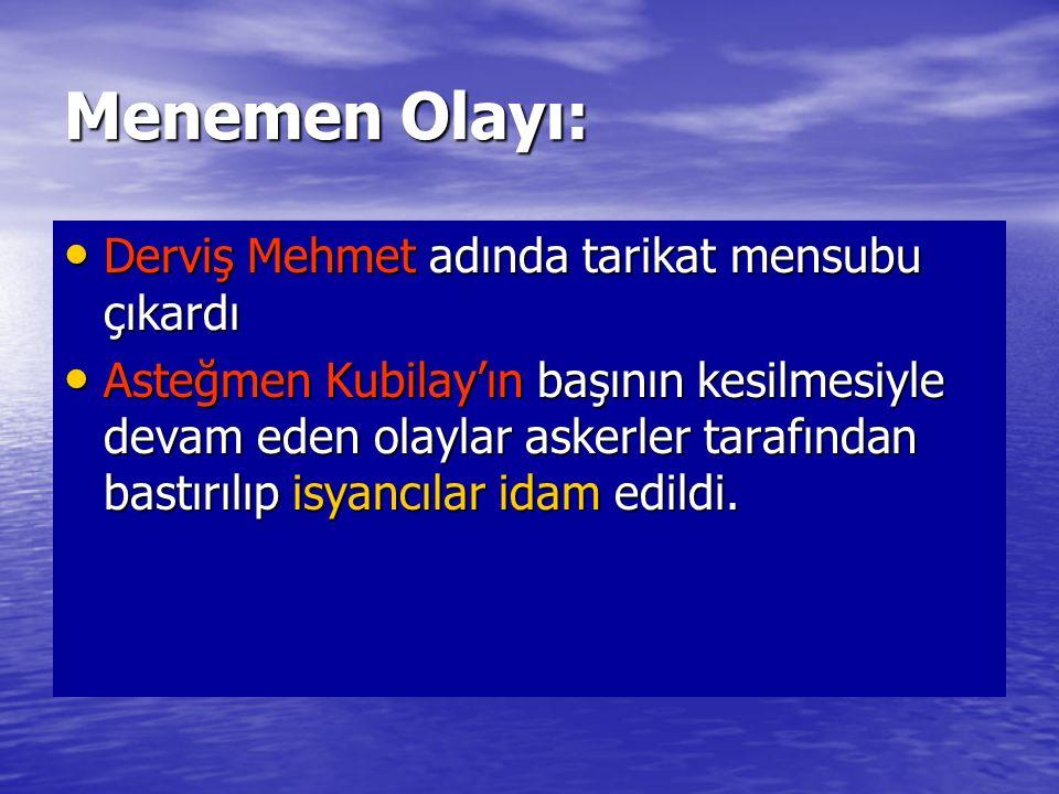 Menemen Olayı: Derviş Mehmet adında tarikat mensubu çıkardı