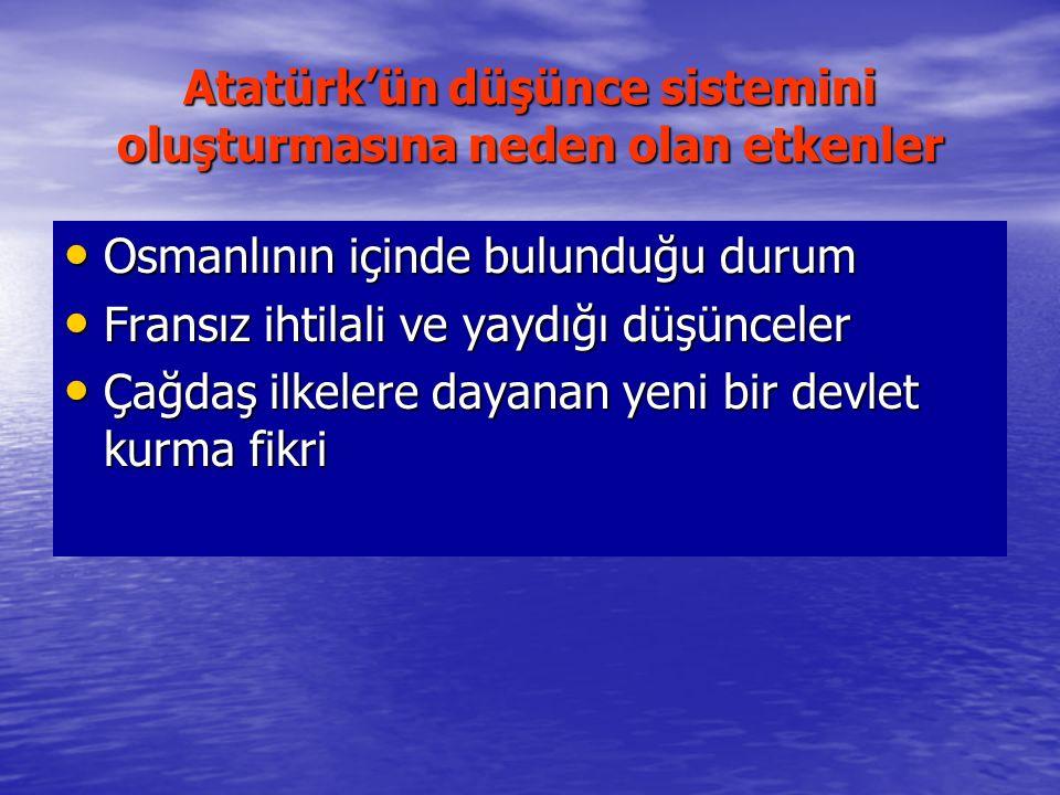 Atatürk'ün düşünce sistemini oluşturmasına neden olan etkenler