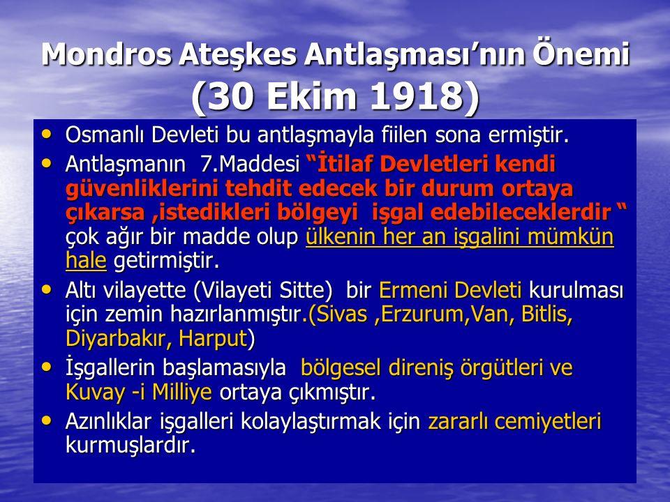 Mondros Ateşkes Antlaşması'nın Önemi (30 Ekim 1918)