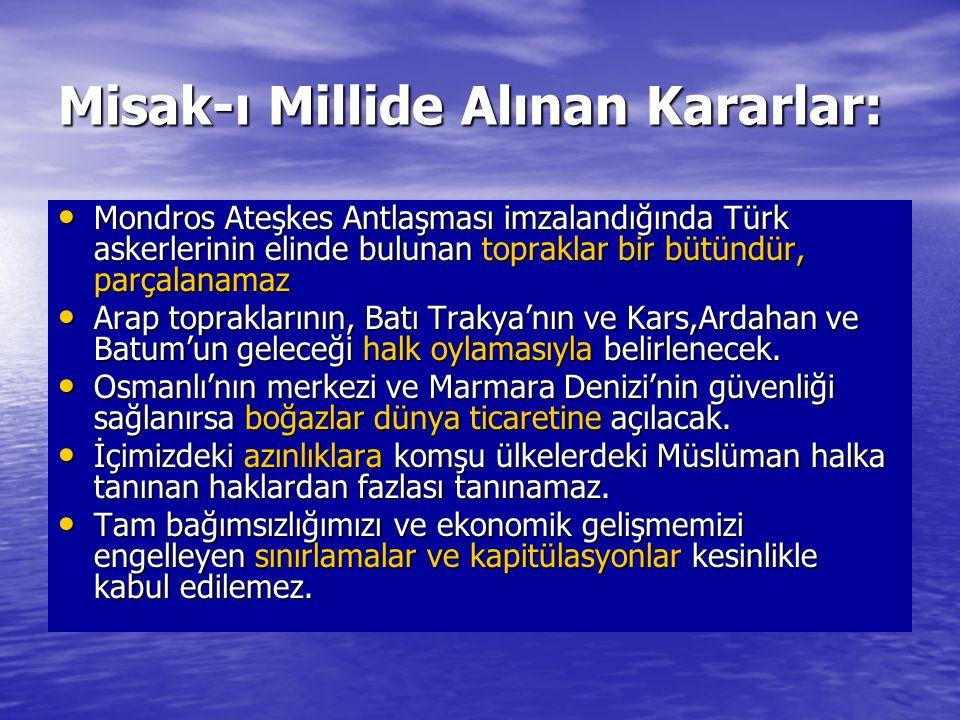 Misak-ı Millide Alınan Kararlar: