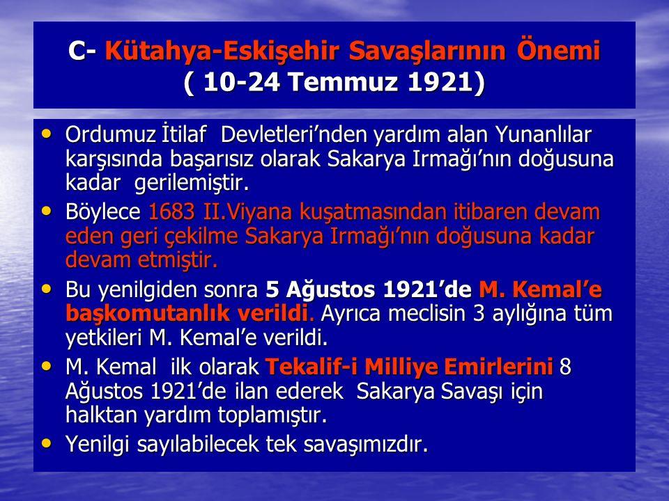 C- Kütahya-Eskişehir Savaşlarının Önemi ( 10-24 Temmuz 1921)