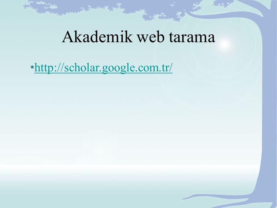 Akademik web tarama http://scholar.google.com.tr/
