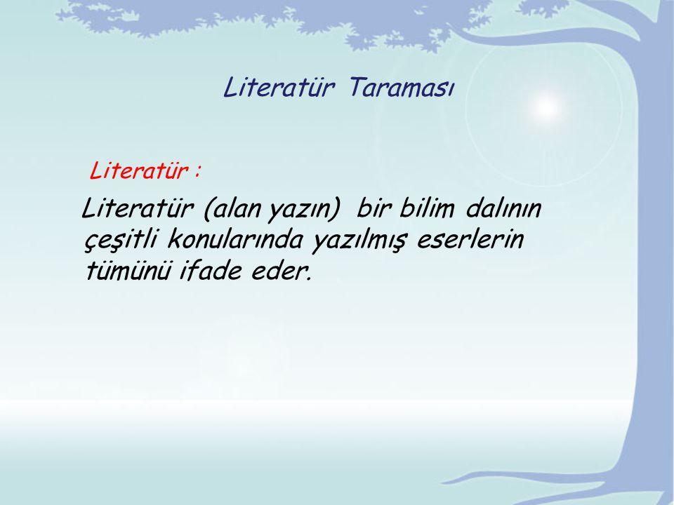 Literatür : Literatür Taraması