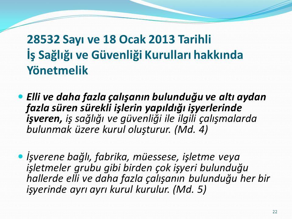 28532 Sayı ve 18 Ocak 2013 Tarihli İş Sağlığı ve Güvenliği Kurulları hakkında Yönetmelik