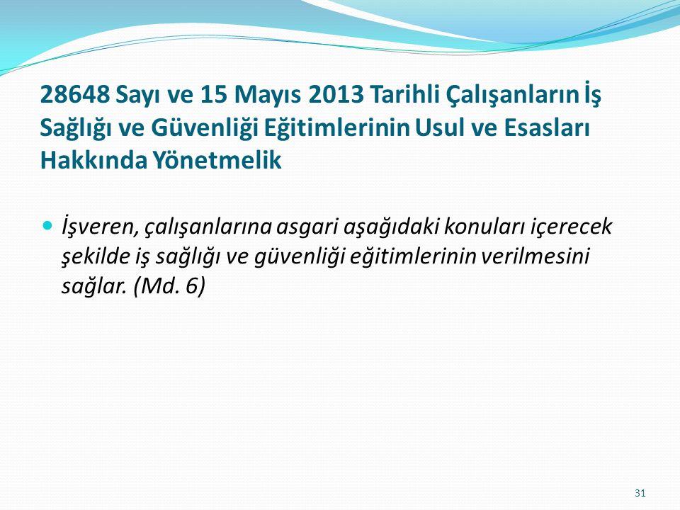 28648 Sayı ve 15 Mayıs 2013 Tarihli Çalışanların İş Sağlığı ve Güvenliği Eğitimlerinin Usul ve Esasları Hakkında Yönetmelik