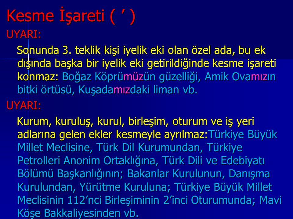 Kesme İşareti ( ' ) UYARI: