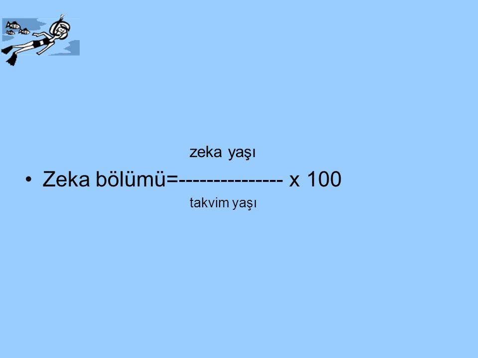 Zeka bölümü=--------------- x 100