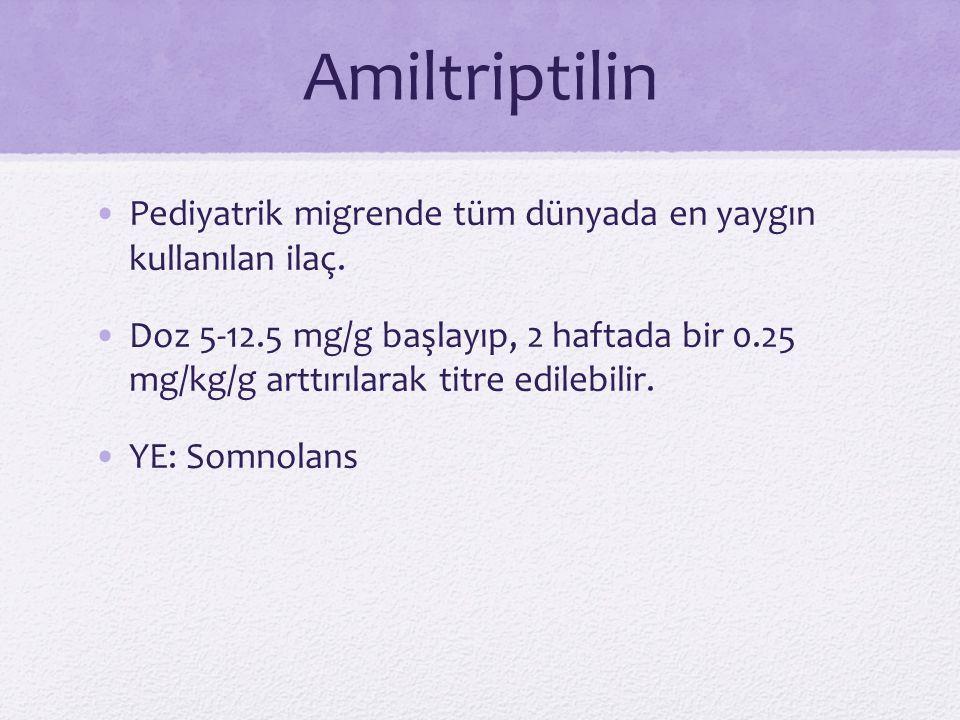 Amiltriptilin Pediyatrik migrende tüm dünyada en yaygın kullanılan ilaç.
