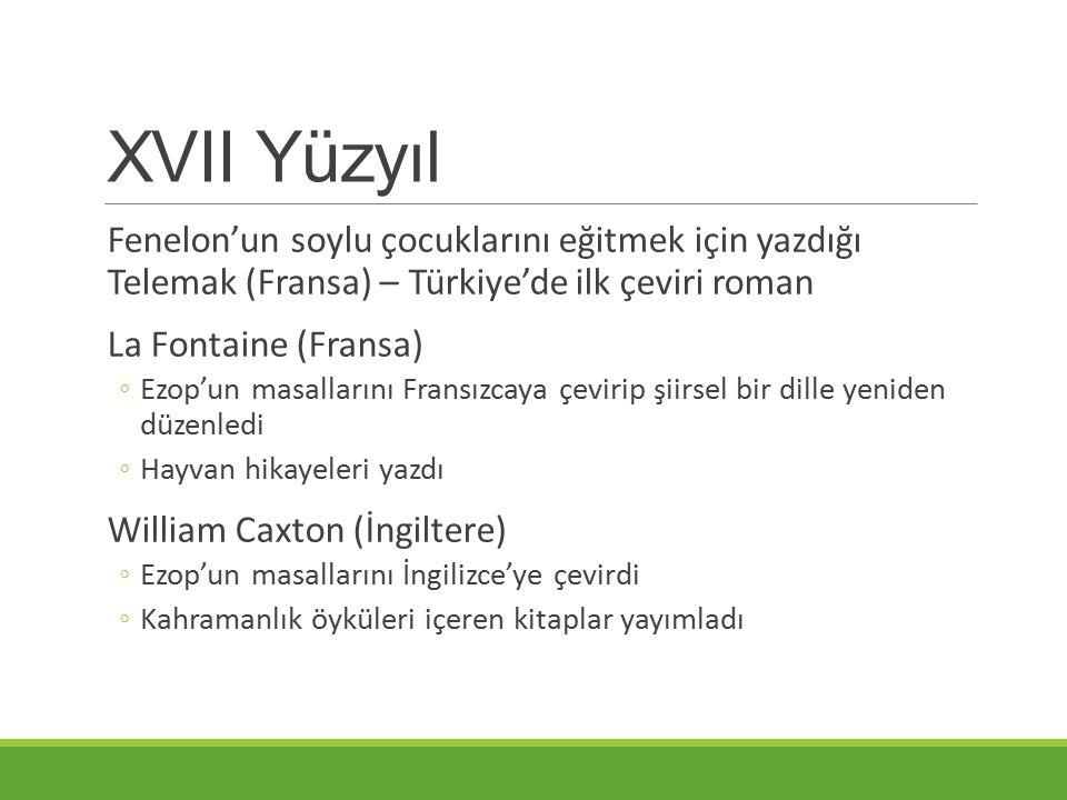 XVII Yüzyıl Fenelon'un soylu çocuklarını eğitmek için yazdığı Telemak (Fransa) – Türkiye'de ilk çeviri roman.