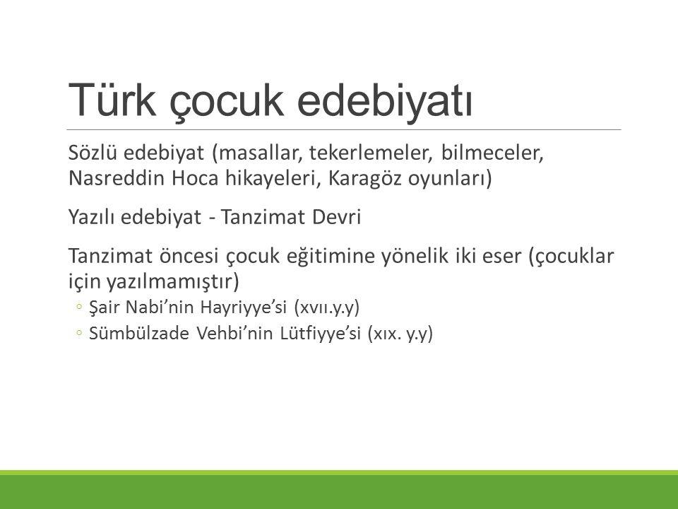 Türk çocuk edebiyatı Sözlü edebiyat (masallar, tekerlemeler, bilmeceler, Nasreddin Hoca hikayeleri, Karagöz oyunları)