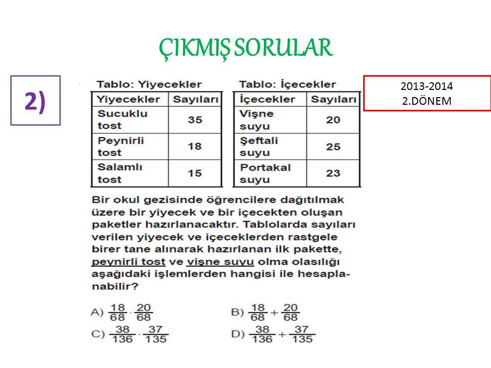 ÇIKMIŞ SORULAR 2) 2013-2014 2.DÖNEM