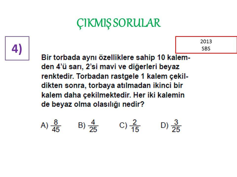 ÇIKMIŞ SORULAR 4) 2013 SBS