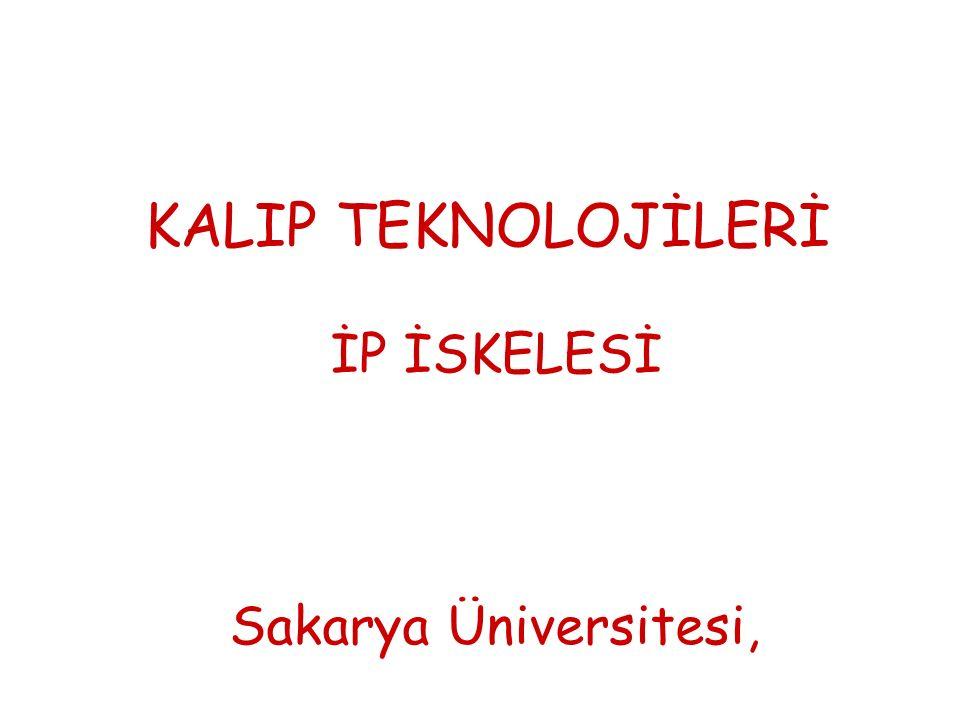 KALIP TEKNOLOJİLERİ İP İSKELESİ Sakarya Üniversitesi,
