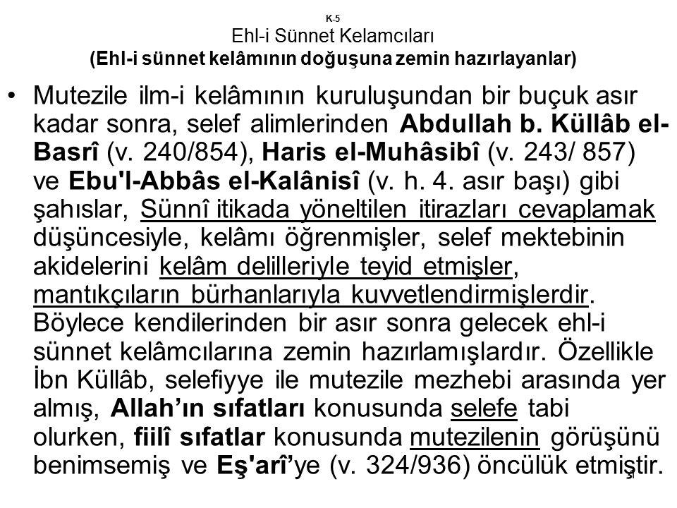 K-5 Ehl-i Sünnet Kelamcıları (Ehl-i sünnet kelâmının doğuşuna zemin hazırlayanlar)