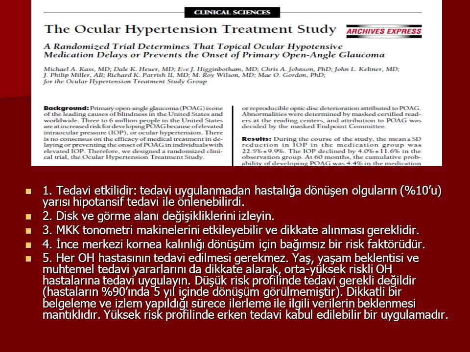 1. Tedavi etkilidir: tedavi uygulanmadan hastalığa dönüşen olguların (%10'u) yarısı hipotansif tedavi ile önlenebilirdi.