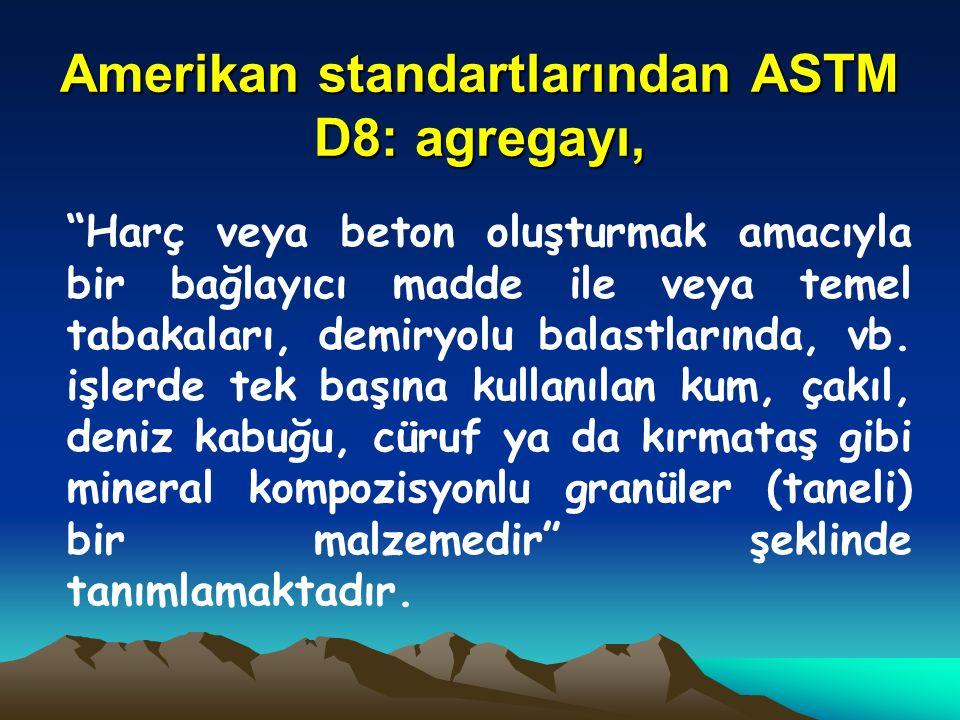 Amerikan standartlarından ASTM D8: agregayı,