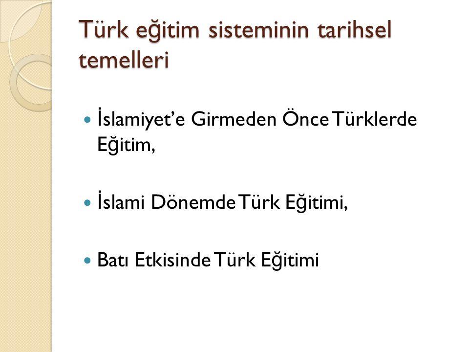 Türk eğitim sisteminin tarihsel temelleri