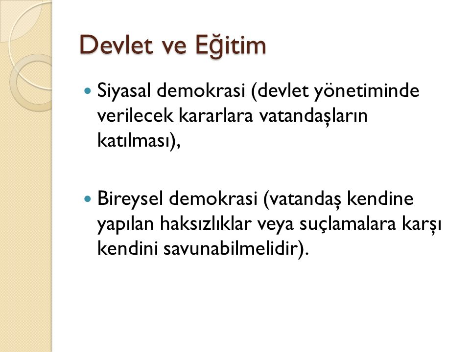 Devlet ve Eğitim Siyasal demokrasi (devlet yönetiminde verilecek kararlara vatandaşların katılması),
