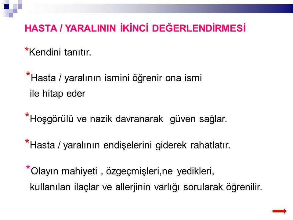 HASTA / YARALININ İKİNCİ DEĞERLENDİRMESİ