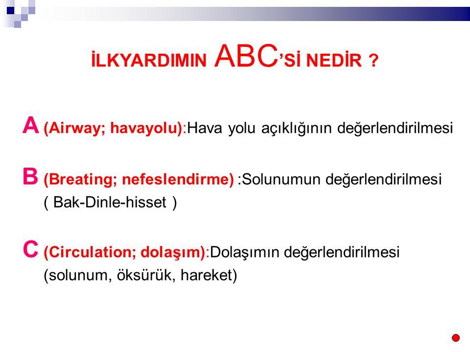 İLKYARDIMIN ABC'Sİ NEDİR