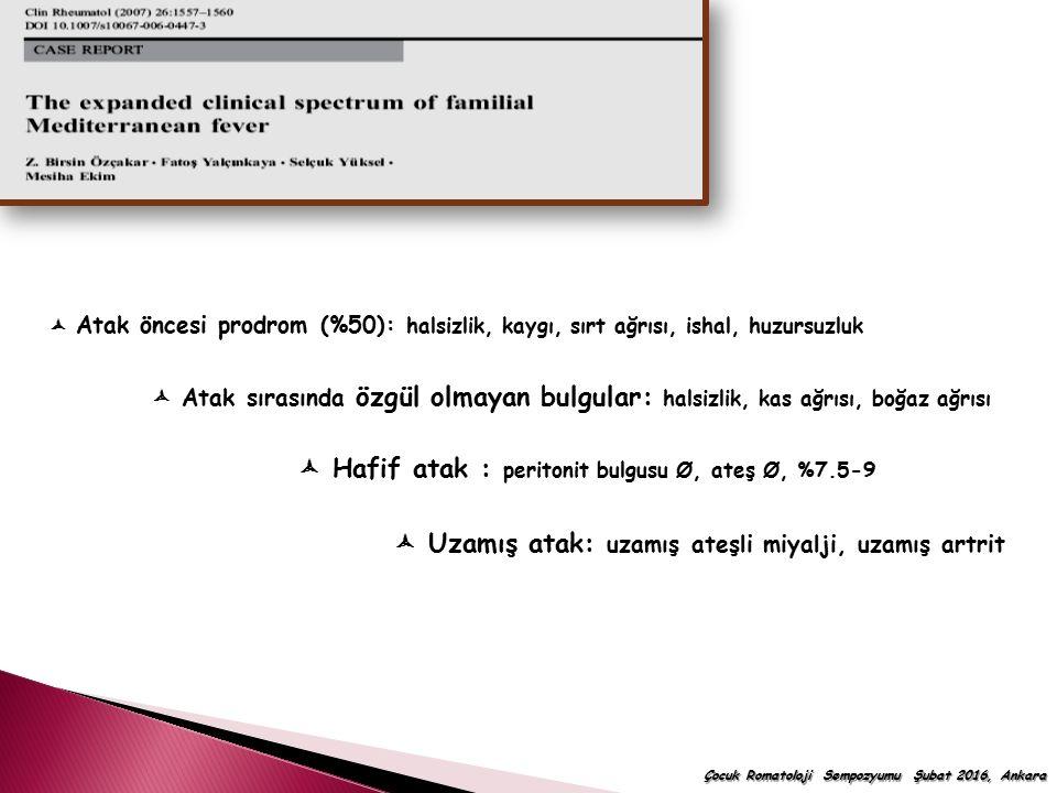  Hafif atak : peritonit bulgusu Ø, ateş Ø, %7.5-9