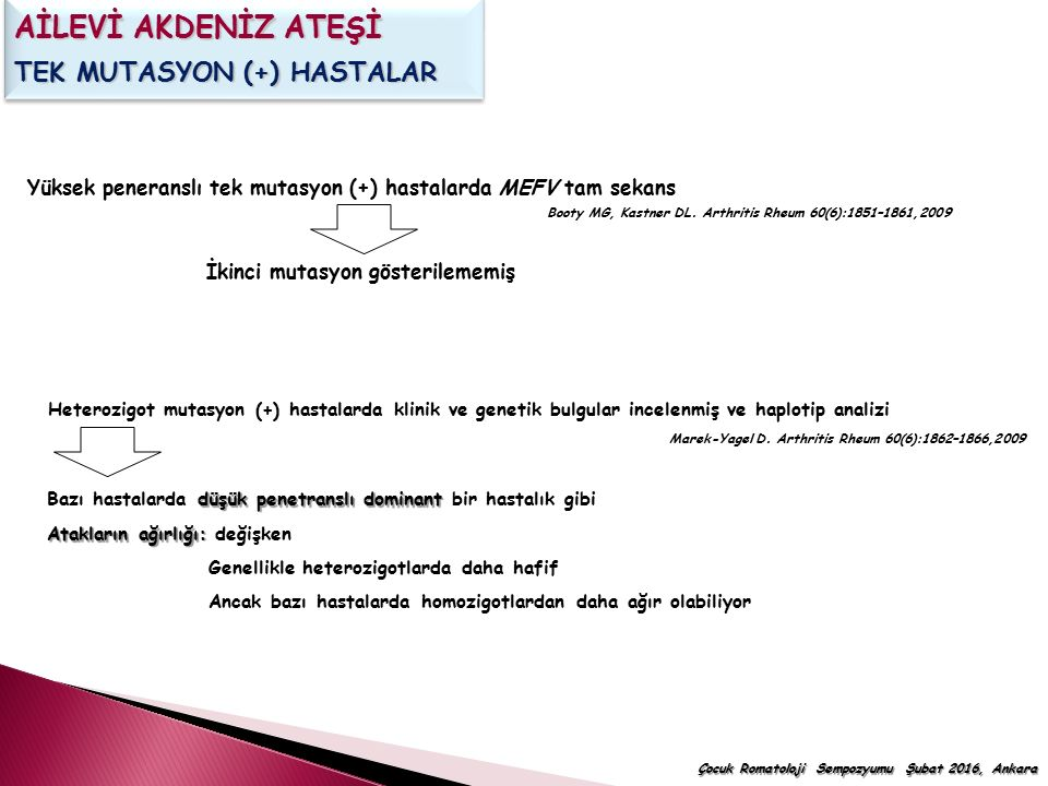 AİLEVİ AKDENİZ ATEŞİ TEK MUTASYON (+) HASTALAR