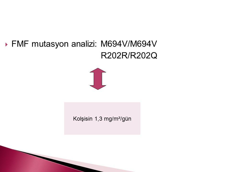 FMF mutasyon analizi: M694V/M694V R202R/R202Q