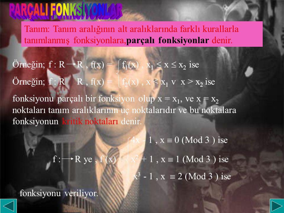 Örneğin; f : R R , f(x) = f1(x) , x1  x  x2 ise