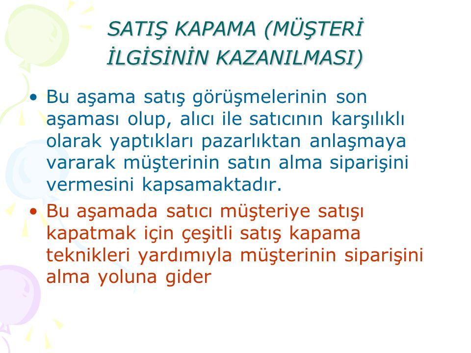 SATIŞ KAPAMA (MÜŞTERİ İLGİSİNİN KAZANILMASI)