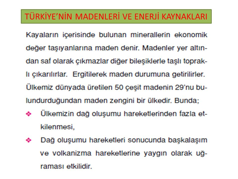 TÜRKİYE'NİN MADENLERİ VE ENERJİ KAYNAKLARI