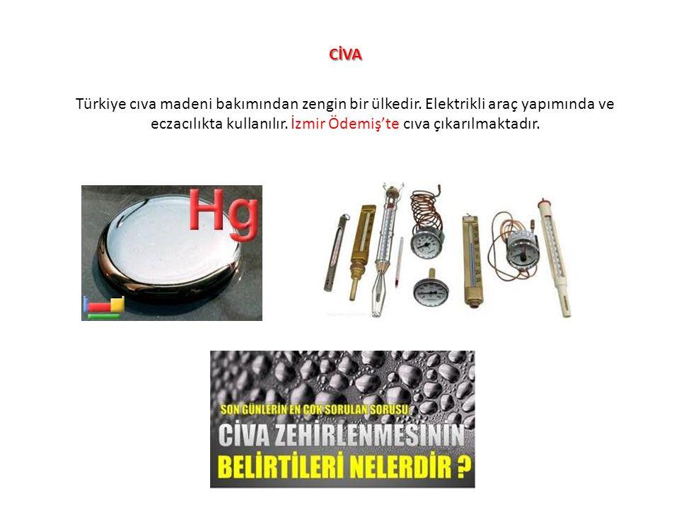 CİVA Türkiye cıva madeni bakımından zengin bir ülkedir