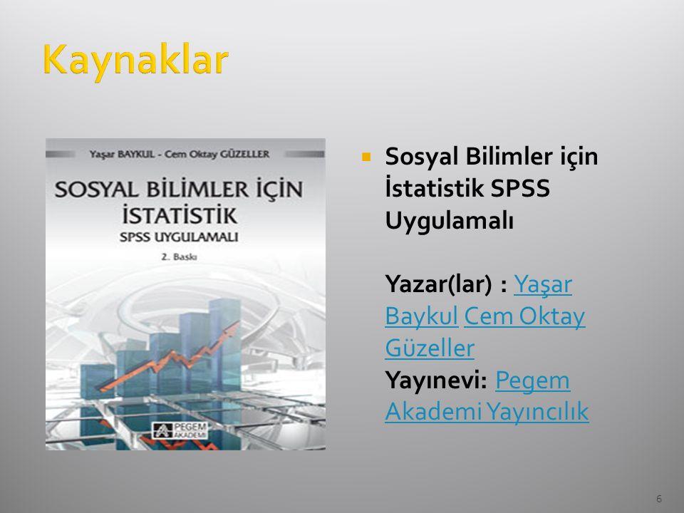 Kaynaklar Sosyal Bilimler için İstatistik SPSS Uygulamalı Yazar(lar) : Yaşar Baykul Cem Oktay Güzeller Yayınevi: Pegem Akademi Yayıncılık.