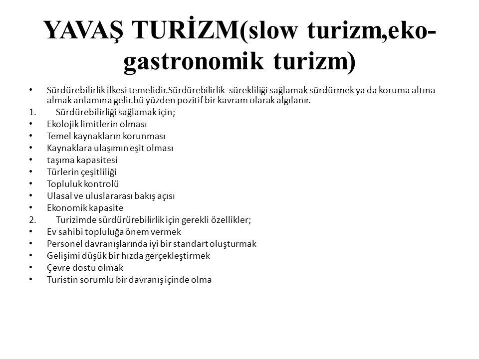 YAVAŞ TURİZM(slow turizm,eko-gastronomik turizm)
